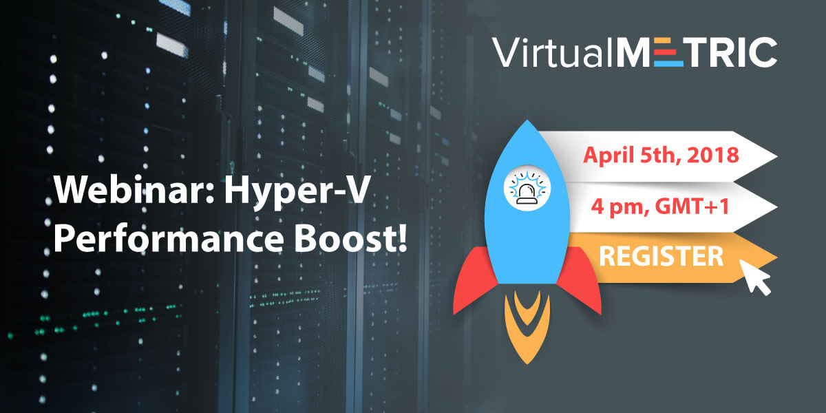 Webinar: Hyper-V Performance Boost: Real-time monitoring for maximizing the performance