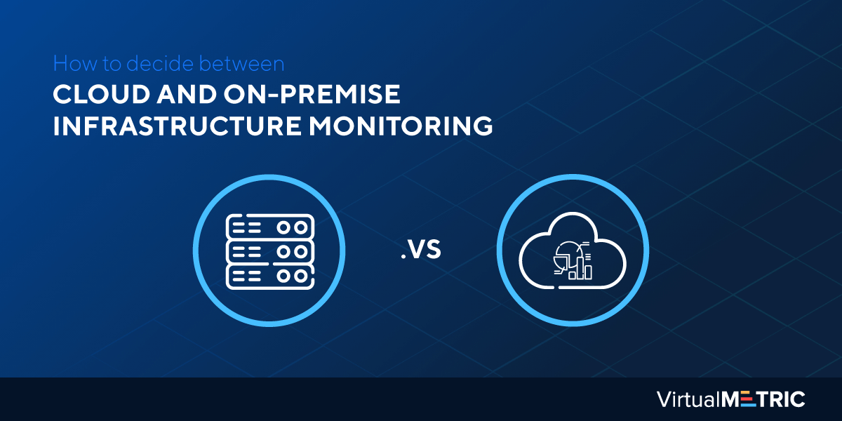 How to decide between cloud and on-premise infrastructure monitoring solution