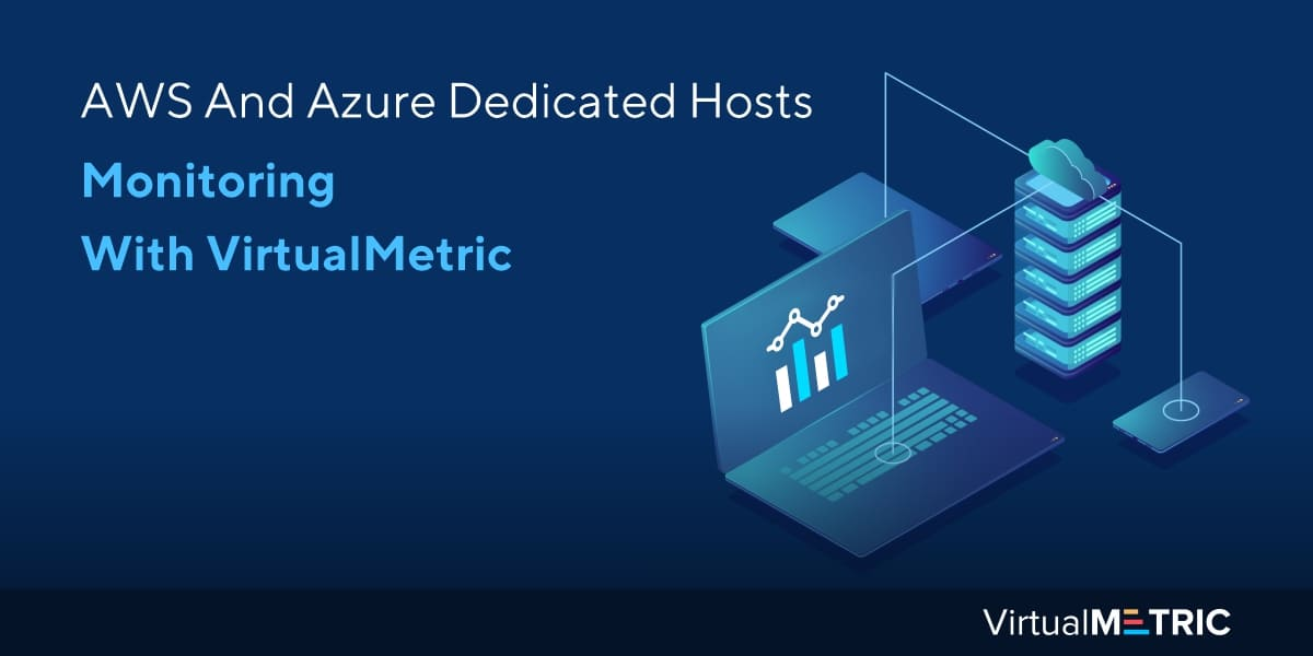 AWS And Azure Dedicated Hosts Monitoring With VirtualMetric