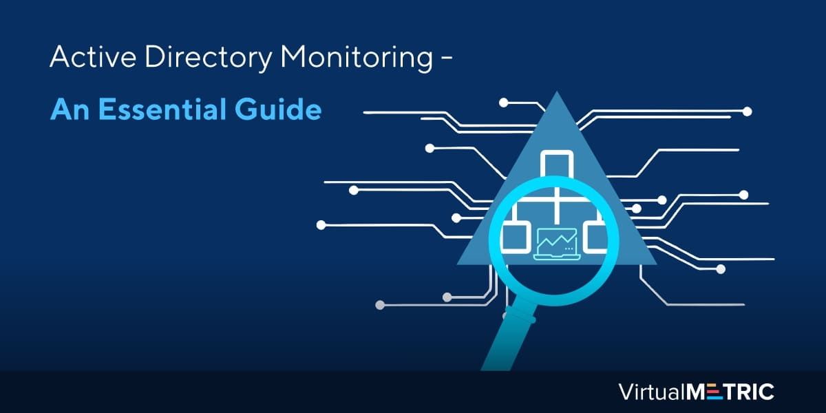 Active Directory Monitoring Essential Guide