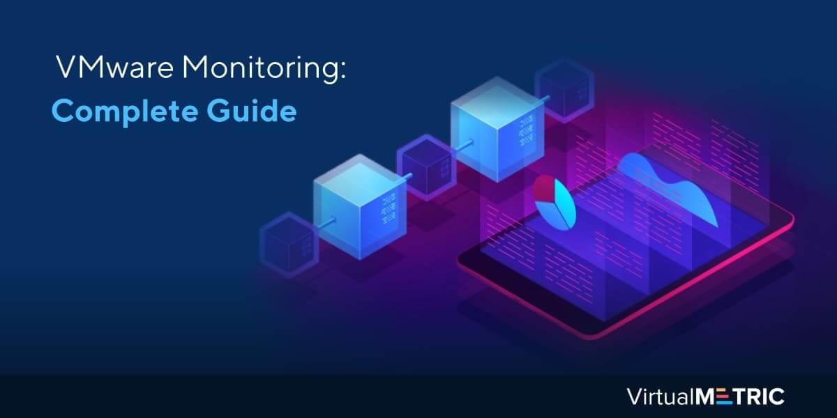 VMware Monitoring: Complete Guide