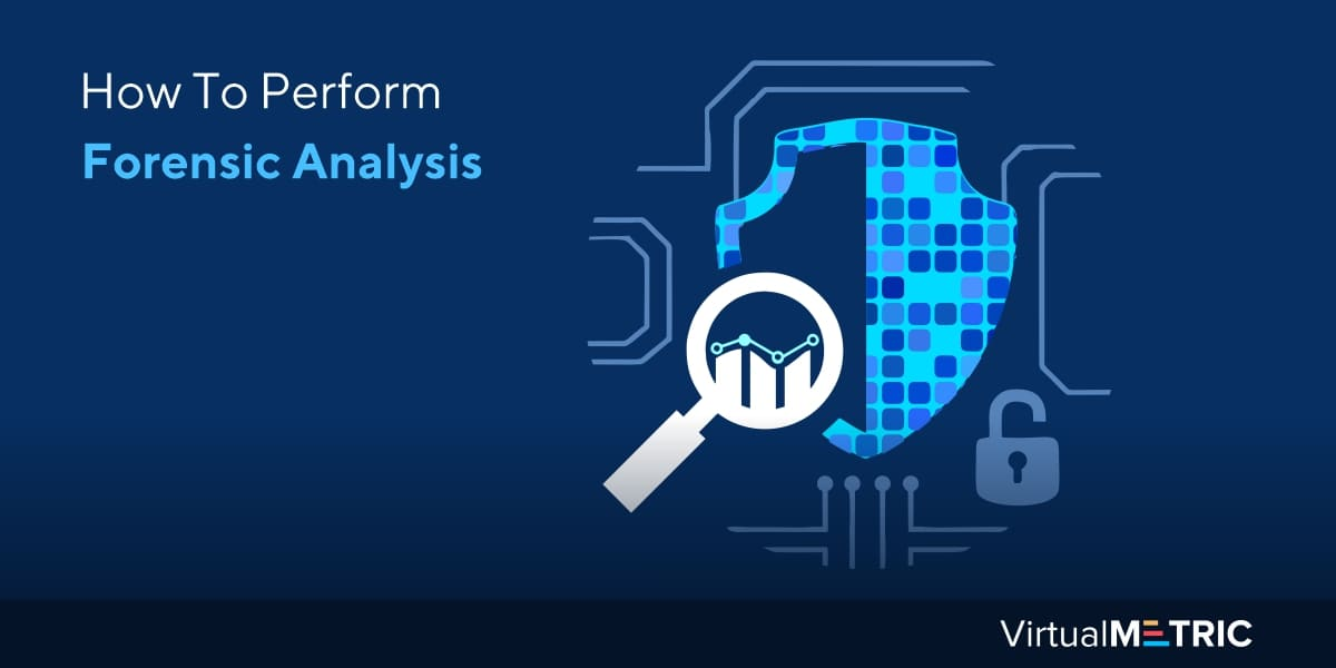 How To Perform Forensic Analysis