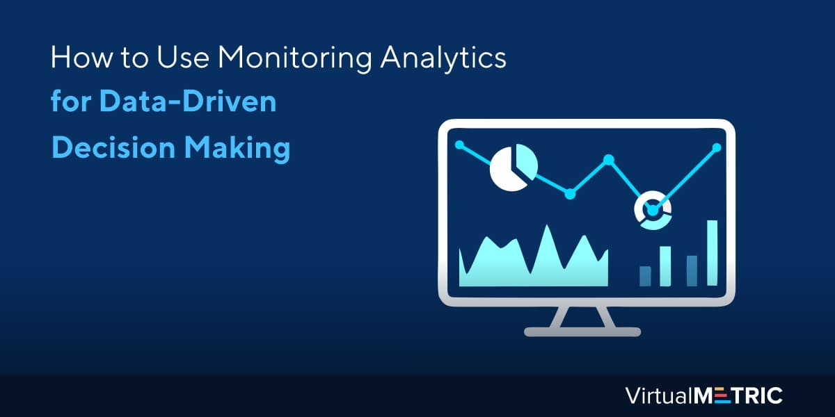 How to Use Monitoring Analytics for Data-Driven Decision Making