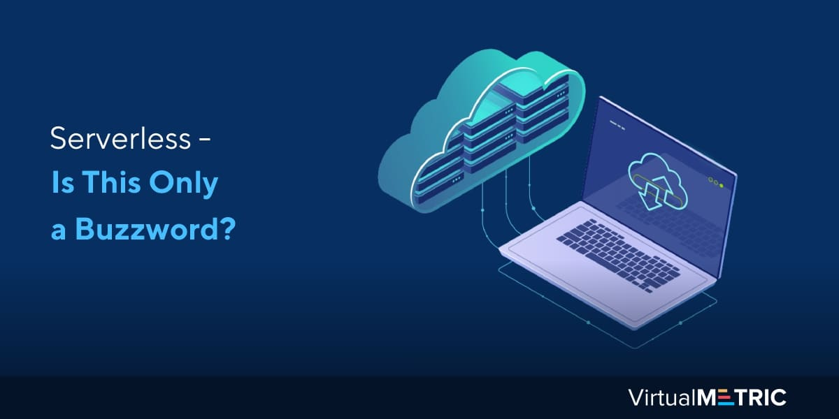 Serverless – Is This Only a Buzzword?