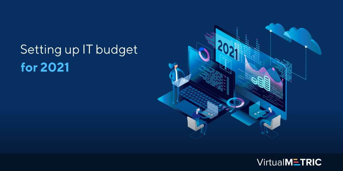 Setting up IT budget for 2021
