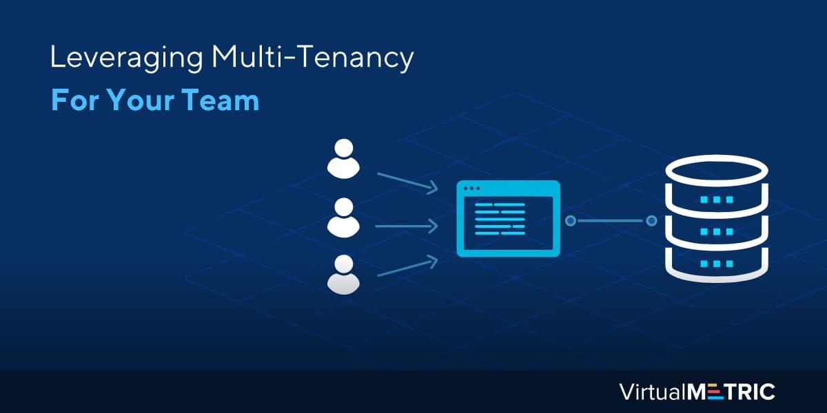 Leveraging Multi-Tenancy For Your Team