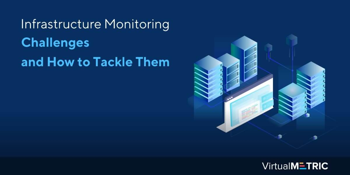 Infrastructure Monitoring Challenges and How to Tackle Them