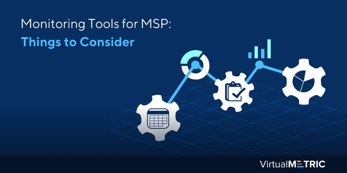 Monitoring Tools for MSP: Things to Consider