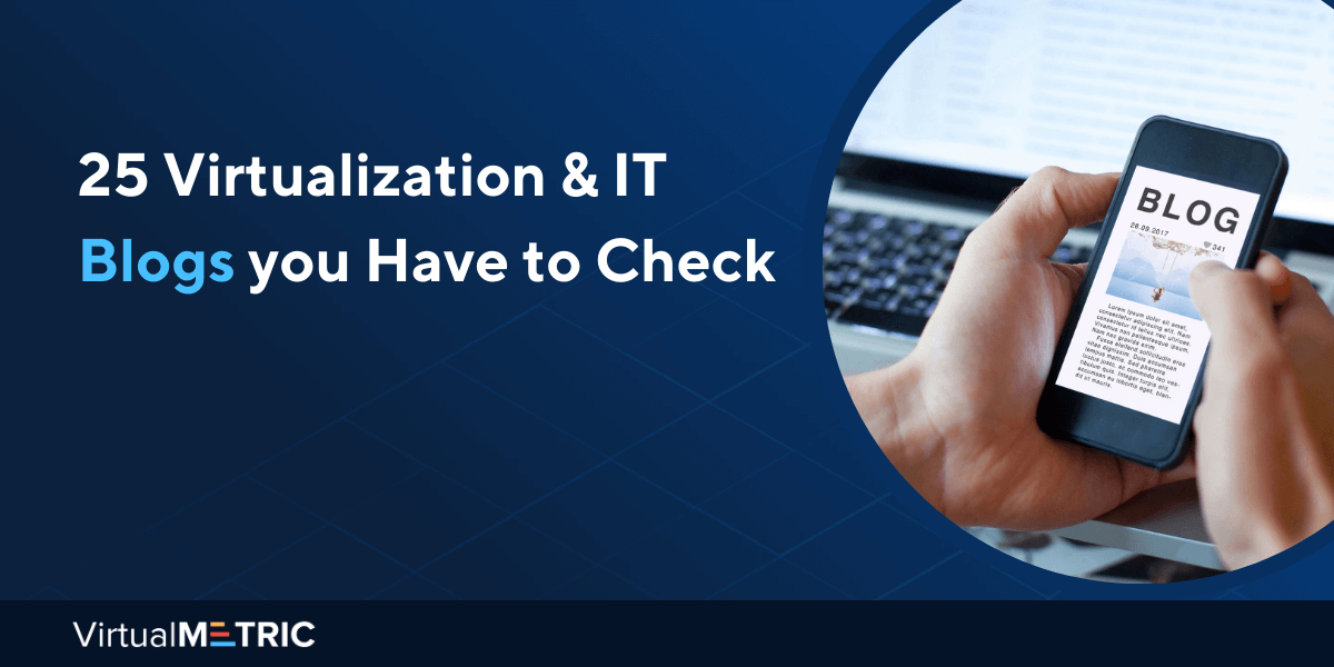 25 Virtualization and IT Blogs you Have to Check