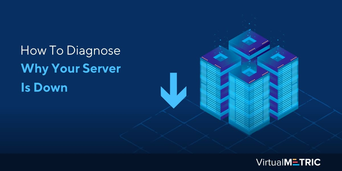 How to diagnose why your server is down