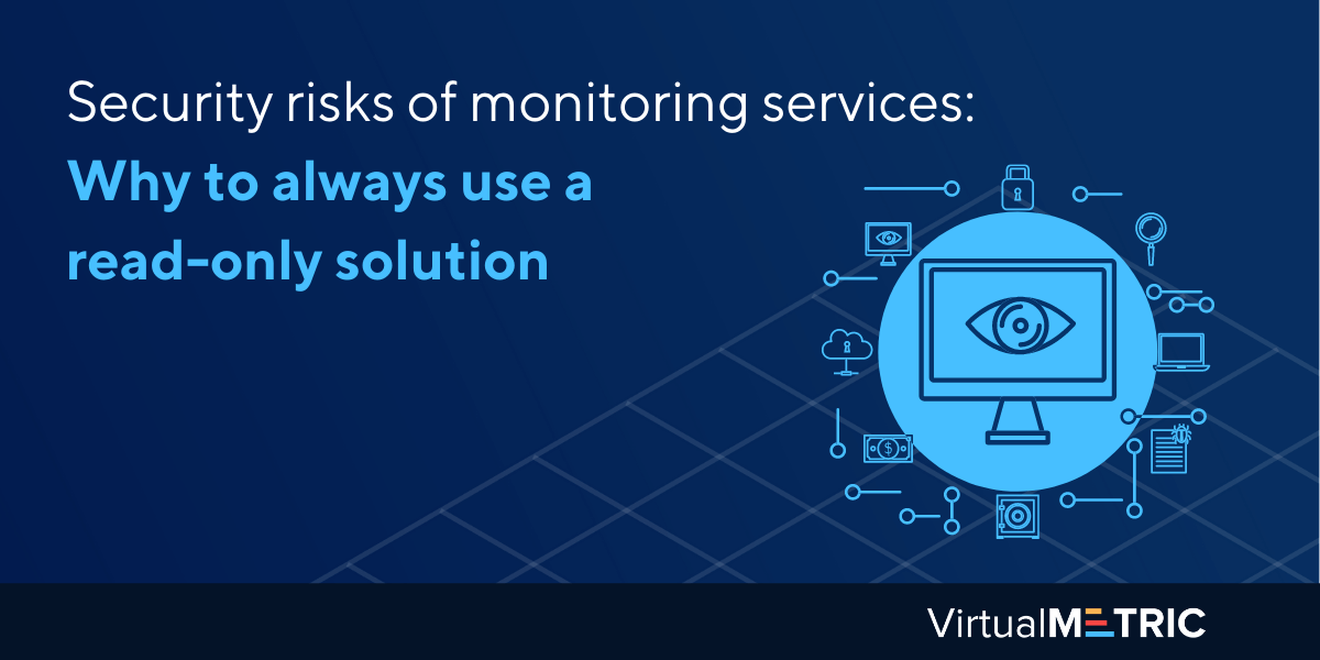 Security risks of monitoring services: Why to always use a read-only solution
