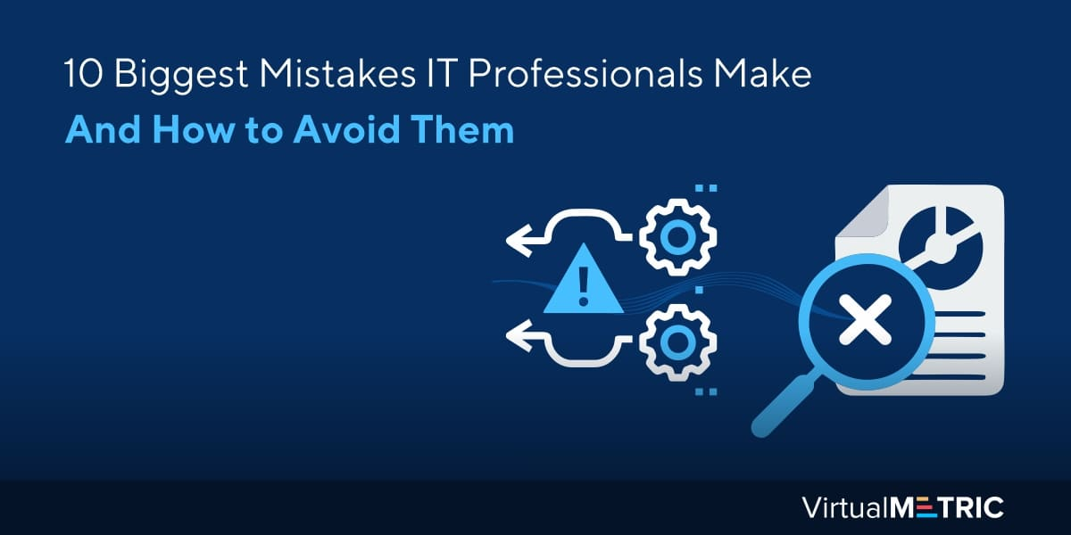 10 Biggest Mistakes IT Professionals Make And How to Avoid Them