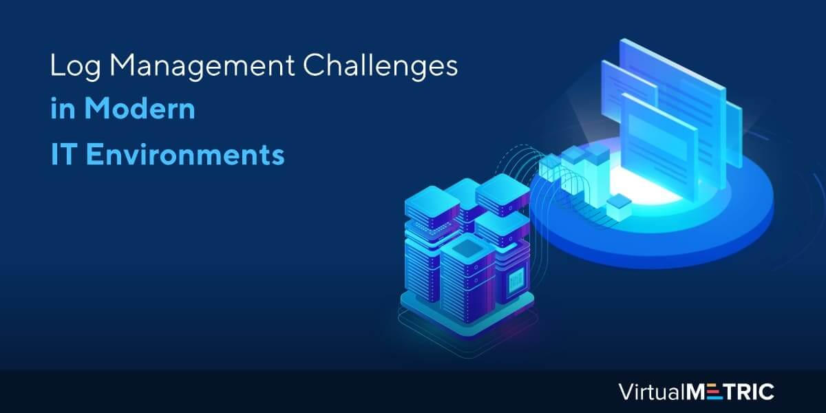 Log Management Challenges in Modern IT Environments