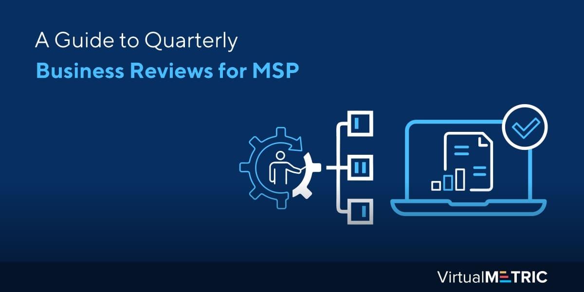 A Guide to Quarterly Business Reviews for MSP