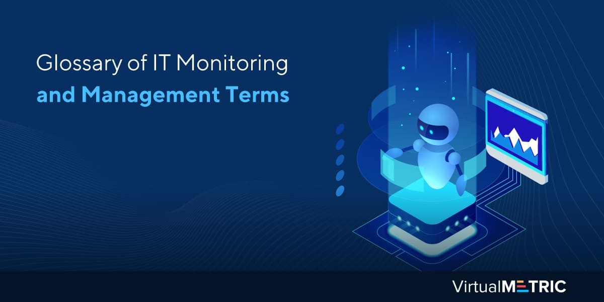 Glossary of IT Monitoring and Management Terms