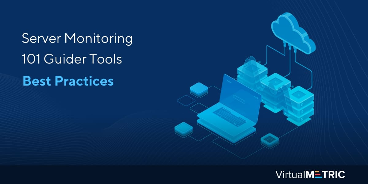 Server Monitoring 101 Guider Tools Best Practices