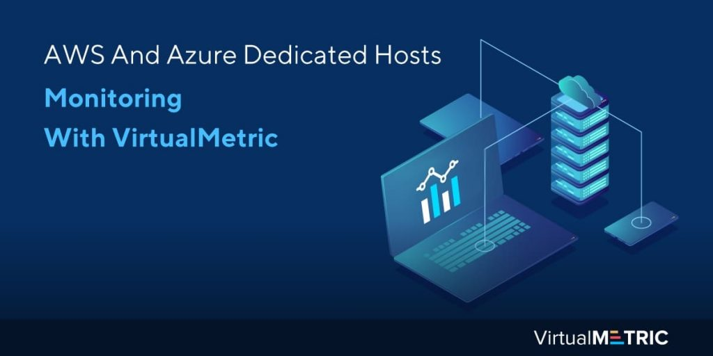 Blog Post: AWS And Azure Dedicated Hosts