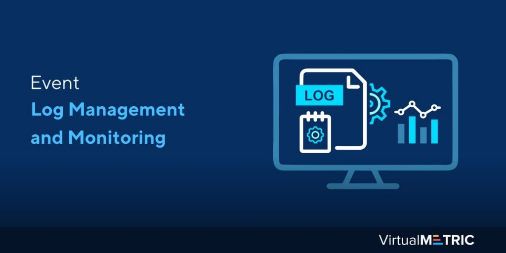 Blog Post: Event Log Management and Monitoring