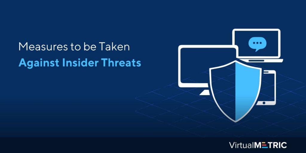 Blog post: Measures to be Taken Against Insider Threats