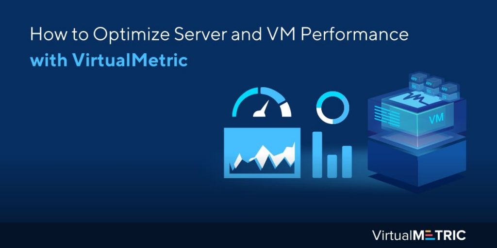 Blog Post: Optimize Server and VM Performance